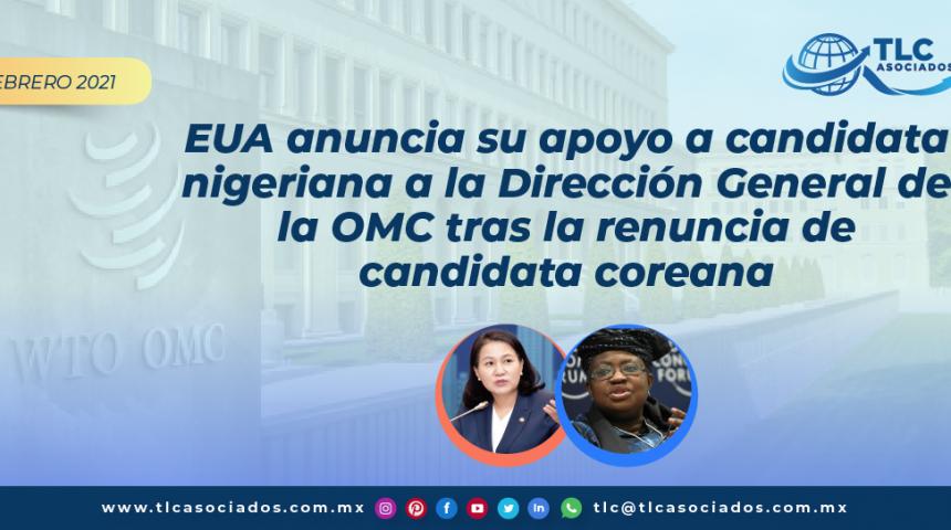 EUA anuncia su apoyo a candidata nigeriana a la Dirección General de la OMC tras la renuncia de candidata coreana