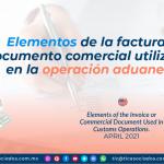 Elementos de la factura o documento comercial utilizados en la operación aduanera