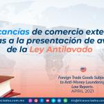 Mercancías de comercio exterior sujetas a la presentación de avisos de la Ley Antilavado
