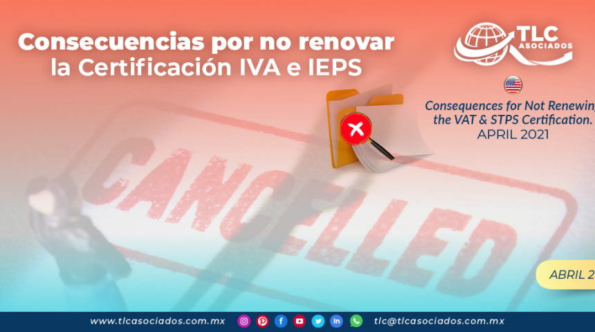 Consecuencias por no renovar la Certificación IVA e IEPS