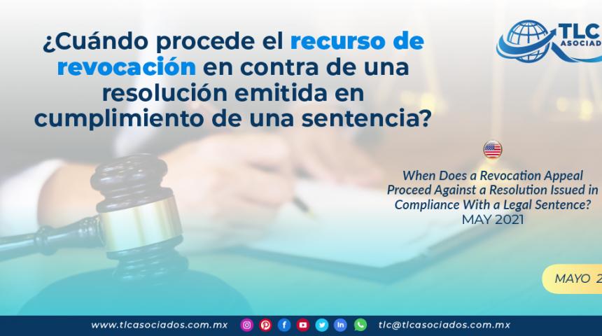 ¿Cuándo procede el recurso de revocación en contra de una resolución emitida en cumplimiento de una sentencia?