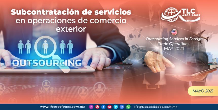 Subcontratación de servicios en operaciones de comercio exterior.