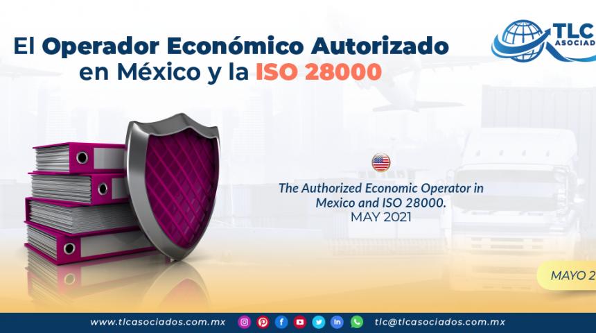 El Operador Económico Autorizado en México y la ISO 28000