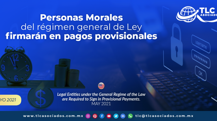 Personas Morales del régimen general de Ley firmarán en pagos provisionales