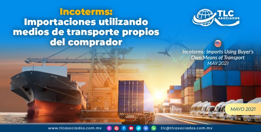 Incoterms: Importaciones utilizando medios de transporte propios del comprador