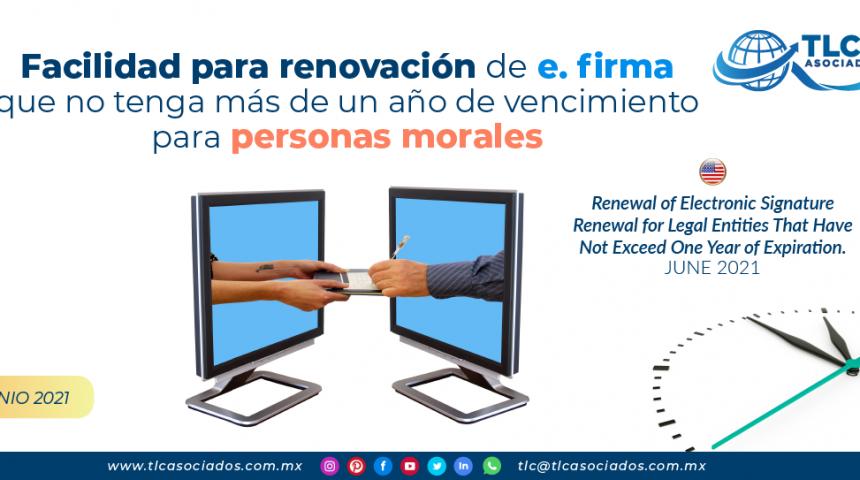 Facilidad para renovación de e. firma que no tenga más de un año de vencimiento para personas morales