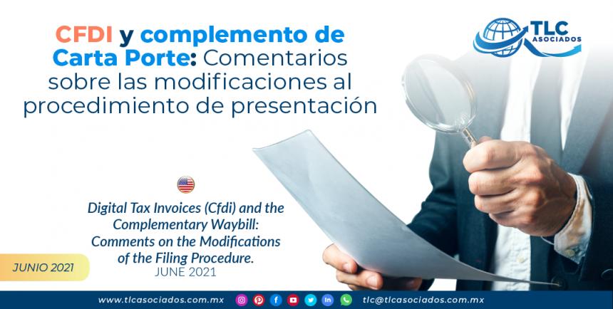 CFDI y complemento de Carta Porte: comentarios sobre las modificaciones al procedimiento de presentación