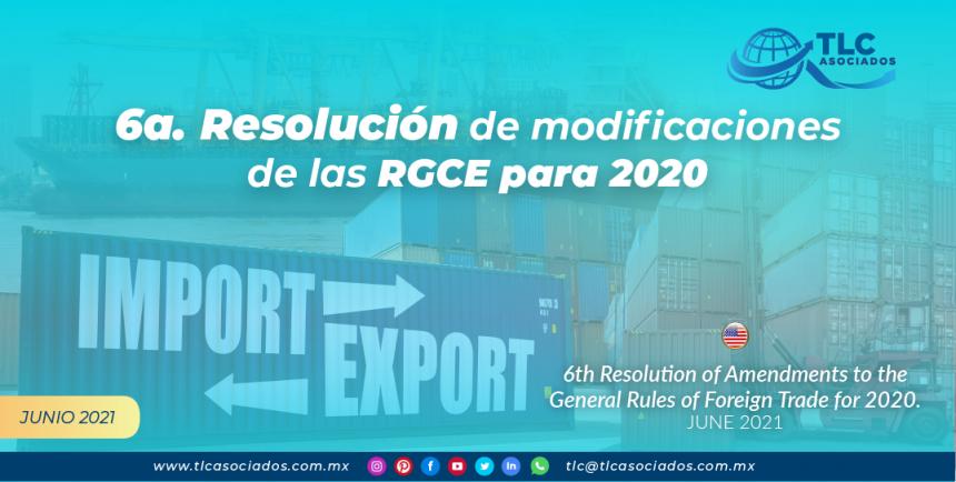6ª Resolución de modificaciones de las RGCE para 2020