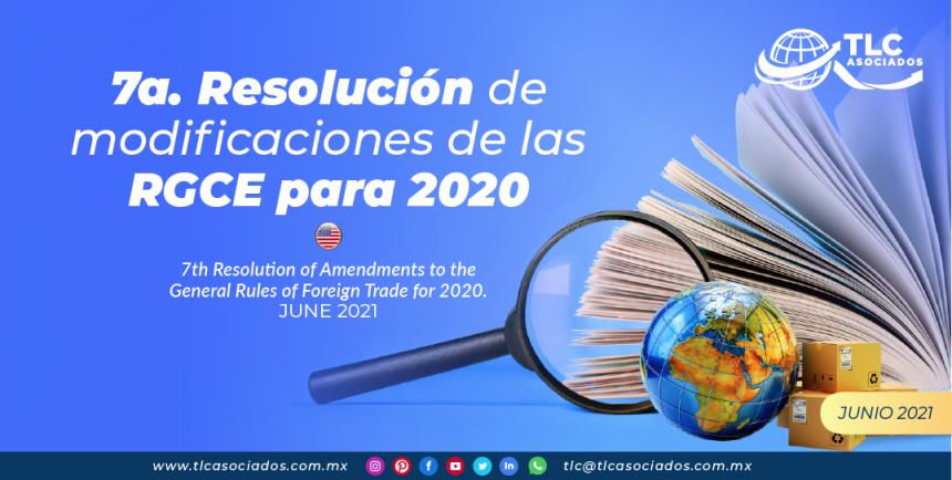 7a. Resolución de modificaciones de las RGCE para 2020