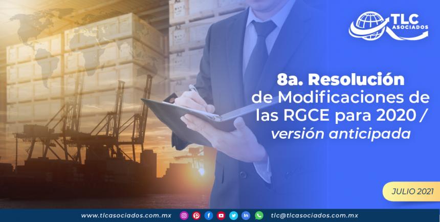 8a. Resolución de Modificaciones de las RGCE para 2020 / versión anticipada