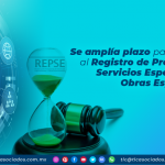 Se amplia plazo para inscripción al Registro de Prestadoras de Servicios Especializados u Obras Especializadas