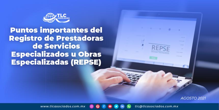 Puntos importantes del Registro de Prestadoras de Servicios Especializados u Obras Especializadas (REPSE)