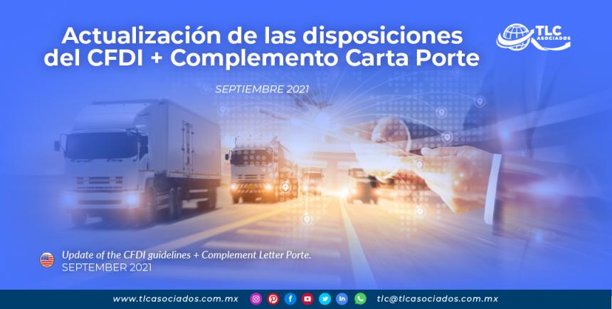 Actualización de las disposiciones del CFDI + Complemento Carta Porte
