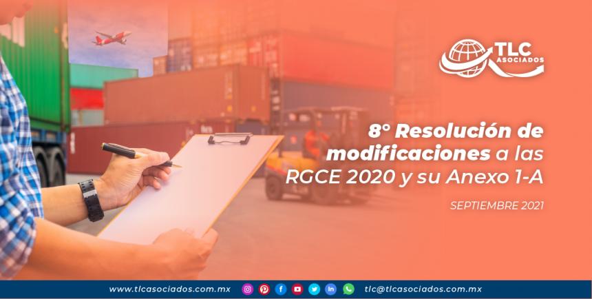 8va Resolución de modificaciones a las RGCE 2020 y su Anexo 1-A