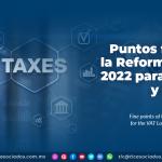 Puntos finos de la Reforma Fiscal 2022 para la LIVA y la LIEPS